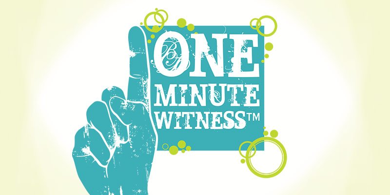 ONE MINUTE WITNESS